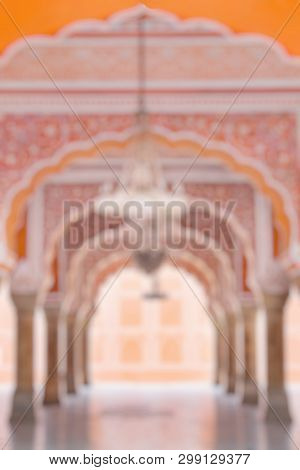 Out Of Focus Of Jaipur City Palace In Jaipur City, Rajasthan, India. An Unesco World Heritage Know A