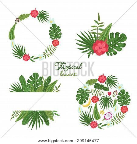 Set Of Wreath With Tropical Leaves And Flowers
