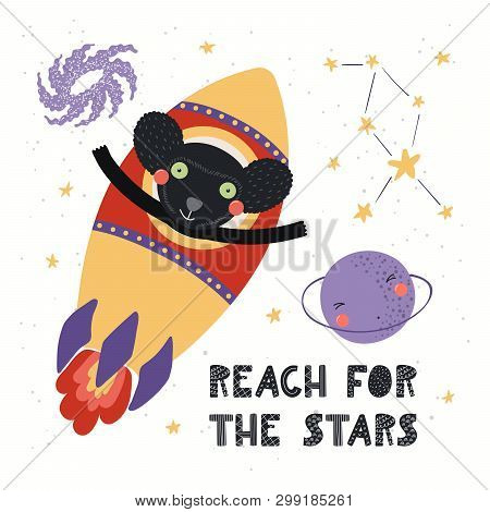 Hand Drawn Vector Illustration Of A Cute Indri Astronaut Flying Rocket In Space, With Quote Reach Fo