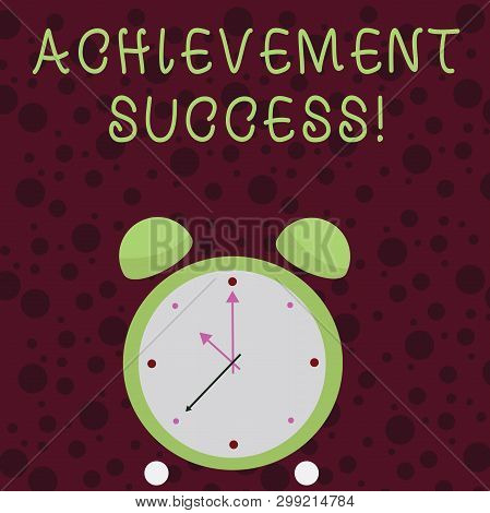 Word Writing Text Achievement Success. Business Concept For Status Of Having Achieved And Accomplish