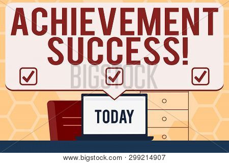 Text Sign Showing Achievement Success. Conceptual Photo Status Of Having Achieved And Accomplished A