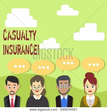 Handwriting text Casualty Insurance. Concept meaning overage against loss of property or other liabilities Group of Business People with Blank Color Chat Speech Bubble with Three Dots. poster