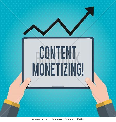 Text sign showing Content Monetizing. Conceptual photo making money from content that exists on your website Hand Holding Blank Screen Tablet under Black Progressive Arrow Going Upward. poster