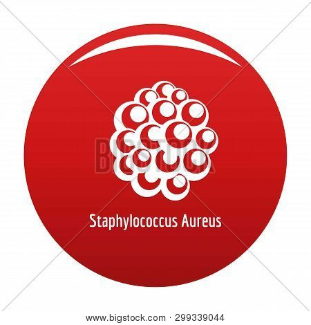 Staphylococcus Aureus Icon. Simple Illustration Of Staphylococcus Aureus Icon For Any Design Red