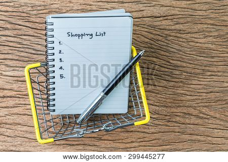 Shopping List, Checklist To Buy Things From Supermarket Concept, Pen With Small Note Pad Paper With