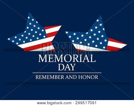 Memorial Day. Remember And Honor. Star With Flag Of The United States. Festive Illustration For Gree