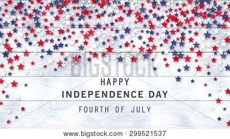 4th Of July White Wooden Background With Red, Blue, White Stars Confetti. American Independence Day