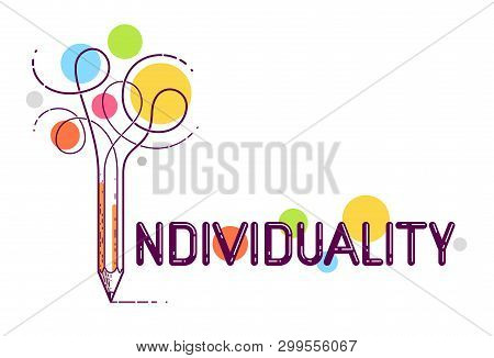 Individual Word With Pencil Instead Of Letter I, Individuality And Personality Concept, Vector Conce