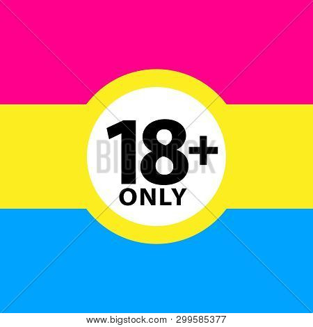 18 Plus Only Sign Warning Symbol On The Pansexual Pride Flags Background, Lgbtq (pride Flags Of Lesb