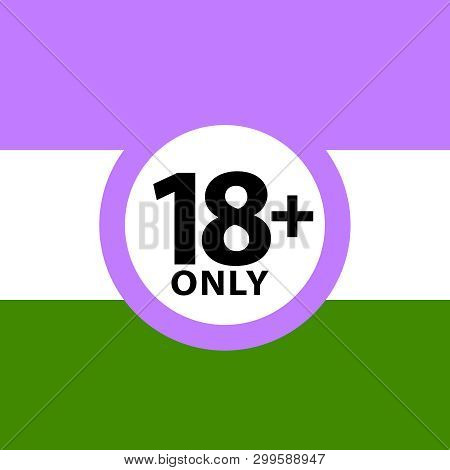 18 Plus Only Sign Warning Symbol On The Genderqueer Pride Flags Background, Lgbtq (pride Flags Of Le