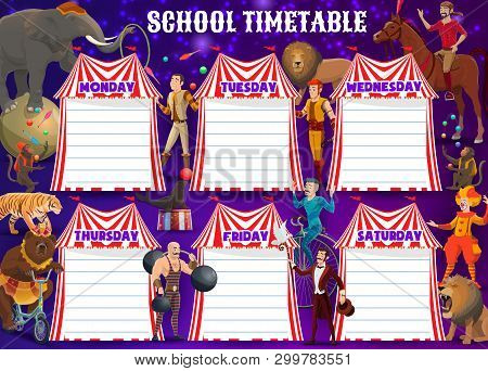 School Timetable And Big Top Circus Show Entertainment Characters. Vector Animals And Performers, Ta