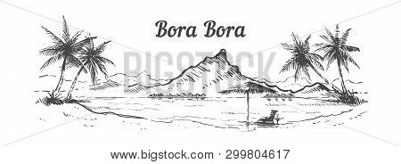 Palm Beach Bora Bora Island Hand Drawn, Sketch Vector Illustration