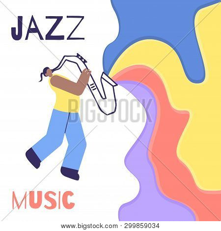 Afro-american Jazz Man Playing Saxophone Promo Text. Music Sound Spreads Rainbow From Sax. Poster In