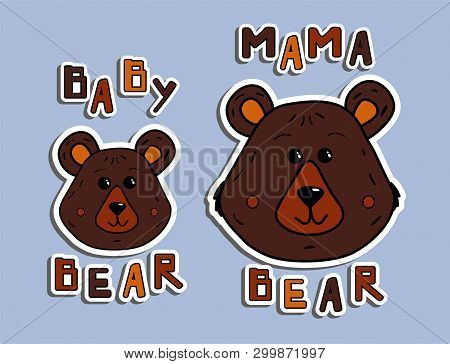 Stickers mother bear and little bear. Pattern for printing on clothes, T-shirt or mug. Illustration with the inscription mama bear and baby bear. Print design for mothers day cards. poster