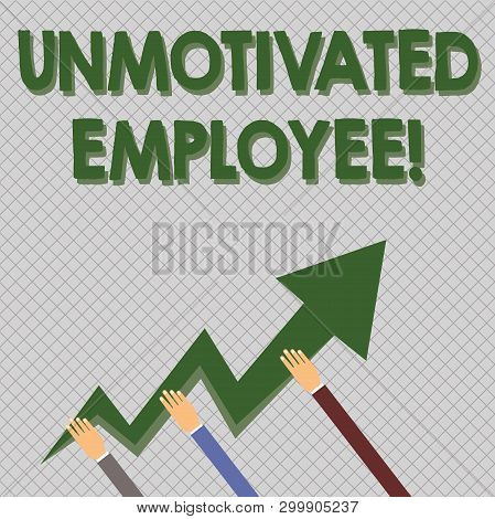 Conceptual hand writing showing Unmotivated Employee. Business photo text very low self esteem and no interest to work hard Hands Holding Zigzag Lightning Arrow Pointing and Going Up. poster