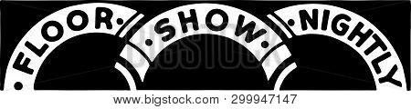 Floor Show Nightly - Retro Ad Art Banner