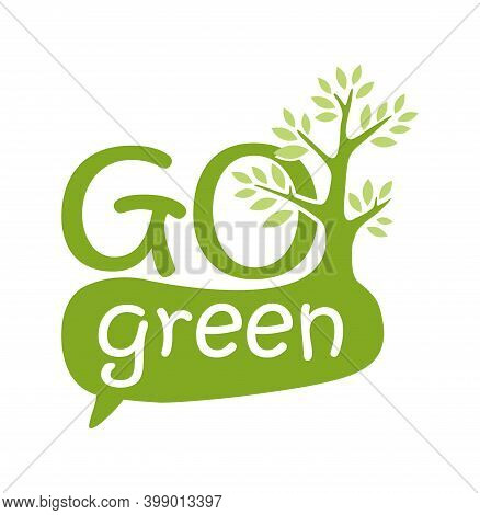 Go Green Motivation Quote - Eco-friendly Stamp For Environmental Protection Organization In Bubble F
