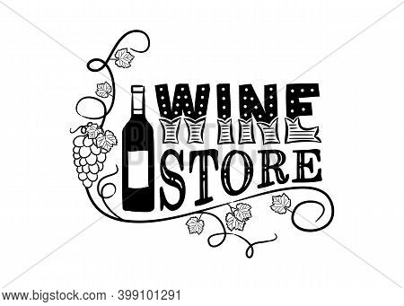Hand Drawn Winestore Logo With Bottle And Vine. Lettering Title, Grape And Twisted Vine With A Bunch