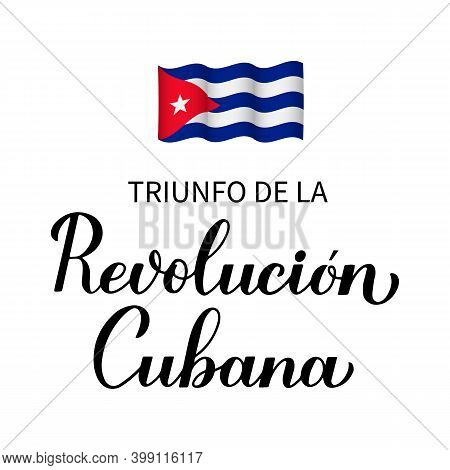 Triumph Of Cuban Revolution Calligraphy Hand Lettering In Spanish. Holiday In Cuba Celebrated On Jan