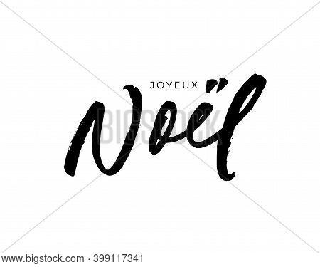 Joyeux Noel Hand Drawn Brush Vector Calligraphy.