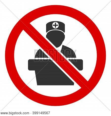 No Medical Bureaucrat Icon. Illustration Style Is A Flat Iconic Symbol Inside Red Crossed Circle On