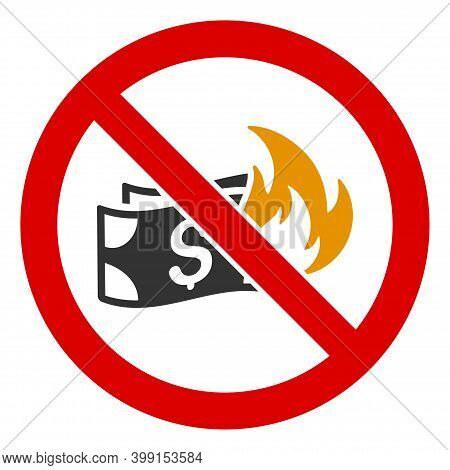 No Fired Money Icon. Illustration Style Is A Flat Iconic Symbol Inside Red Crossed Circle On A White