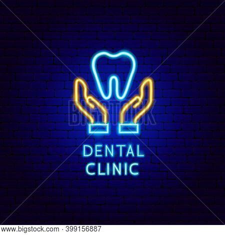 Dental Clinic Neon Label. Vector Illustration Of Stomatology Promotion.