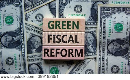 Green Fiscal Reform Symbol. Wooden Blocks With The Words 'green Fiscal Reform'. Beautiful Background