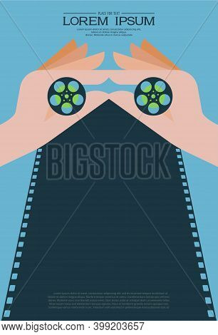 Hands Holding Film Rolls On Film Strip Background. Film Festival Template For Banner, Brochure, Post