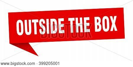 Outside The Box Speech Bubble. Outside The Box Ribbon Sign. Outside The Box Banner