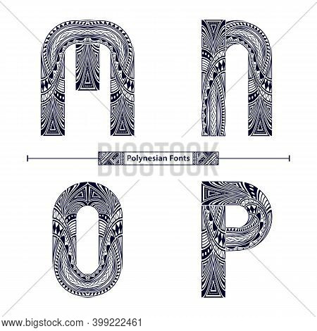 Vector Graphic Alphabet In A Set M,n,o,p, With Polynesian Tattoo Ethnic Tribal Font Style