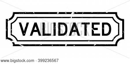 Grunge Black Validated Word Rubber Business Seal Stamp On White Background