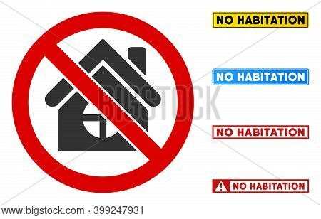 No Habitation Sign With Captions In Rectangular Frames. Illustration Style Is A Flat Iconic Symbol I