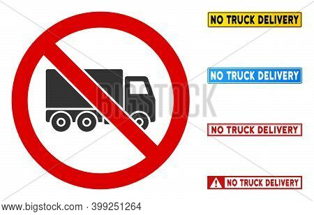 No Truck Delivery Sign With Texts In Rectangular Frames. Illustration Style Is A Flat Iconic Symbol