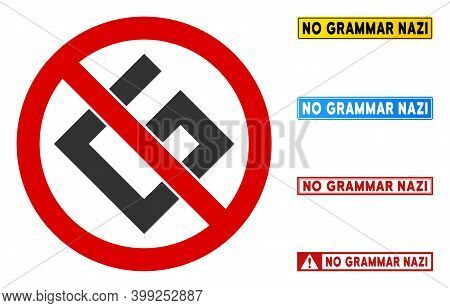 No Grammar Nazi Sign With Words In Rectangular Frames. Illustration Style Is A Flat Iconic Symbol In