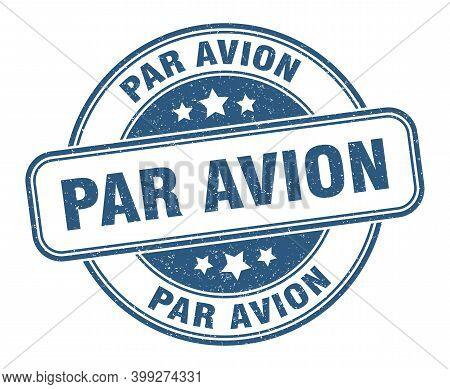 Par Avion Stamp. Par Avion Label. Round Grunge Sign