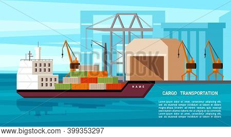 Sea Freight Illustration. Heavy Tanker With Containers Arrives At International Port Powerful Cranes