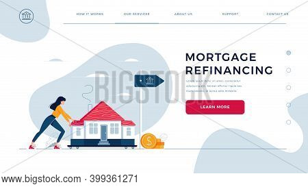 Mortgage Refinancing Homepage Template. Woman Drags A Home To The Bank For House Pawning With Gettin