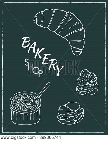 Hand Drawn Set Of Bakery Shop Poster With Croissant, Profiterole, Creme Brulee. Design Sketch Elemen