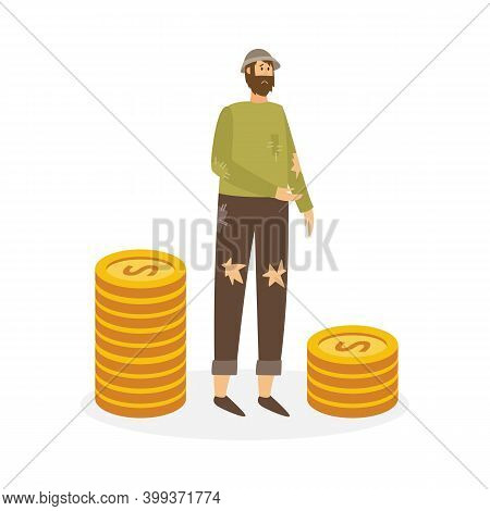 Poor Sad Man In Torn Clothes Next To Stacks Of Gold Coins A Vector Illustration.