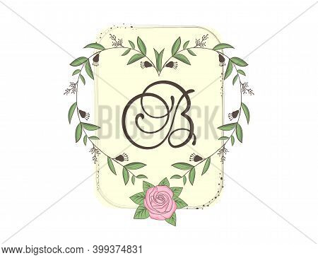 Elegant Capital Letter B With Floral Frame, Leaves And Rose. Calligraphic Floral Alphabet. Hand Draw