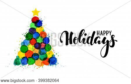 Bright Colorful Watercolor Stains Hand Drawn Christmas Tree. Happy Holidays Lettering. Design Holida