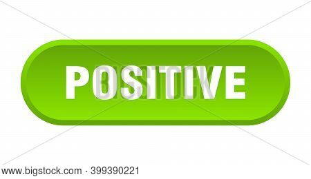 Positive Button. Positive Rounded Green Sign. Positive