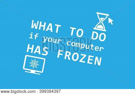 Abstract Background - What To Do If Your Computer Has Frozen. Minimal Design With Pc Monitor And Hou