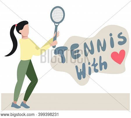 Young Beautiful Girl - Tennis Player With A Racket In Her Hand. Vector Illustration On White Backgro