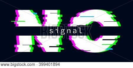 No Signal Banner. Glitch Effect Text Message, Settings Failure, Poor Quality. Digital Vector Poster.