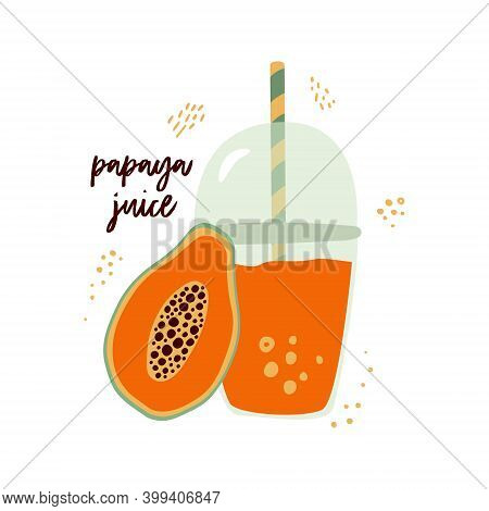 Flat Vector Cartoon Illustration Of Papaya And Papaya Juice In A Cup With Straws Isolated On A White