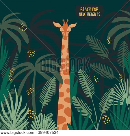 Flat Vector Illustration Of A Giraffe Surrounded By Deciduous Trees And Plants. The Phrase In The Bu