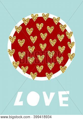 Valentines Day Glitter Greeting Card. Red Circle, Gold Hearts, Lettering Love On Blue Background. Sh