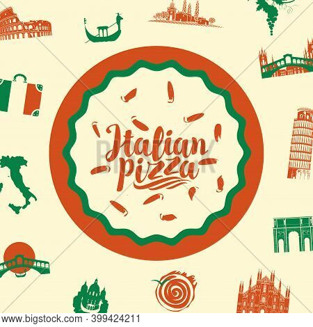 Banner With Italian Pizza, Calligraphic Inscription And Famous Landmarks Of Italy In Flat Style On A